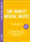 One Minute Mental Maths for Ages 5-7 : 160 photocopiable tests for practising essential maths skills