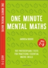 One Minute Mental Maths for Ages 7-9 : 160 photocopiable tests for practising essential maths skills