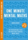 One Minute Mental Maths for Ages 9-11 : 160 photocopiable tests for practising essential maths skills