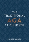 The Traditional Aga Cookbook : Recipes for your home