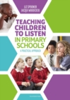 Teaching Children to Listen in Primary Schools : A practical approach - Book