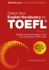 Check Your English Vocabulary for TOEFL : Essential words and phrases to help you maximise your TOEFL score