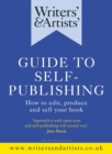 Writers' & Artists' Guide to Self-Publishing : How to edit, produce and sell your book
