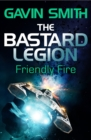 The Bastard Legion: Friendly Fire : Book 2