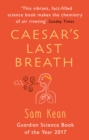 Caesar's Last Breath : The Epic Story of The Air Around Us