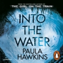 Into the Water : The Number One Bestseller - eAudiobook