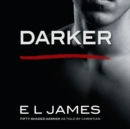 Darker : 'Fifty Shades Darker' as told by Christian - eAudiobook