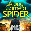 Along Came a Spider : (Alex Cross 1)