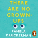There Are No Grown-Ups : A midlife coming-of-age story - eAudiobook
