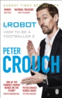 I, Robot : How to Be a Footballer 2