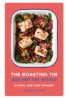 The Roasting Tin Around the World : Global One Dish Dinners