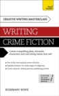 Masterclass: Writing Crime Fiction : How to create compelling plots, dramatic characters and nail biting twists in crime and detective fiction