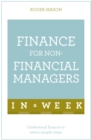 Finance For Non-Financial Managers In A Week : Understand Finance In Seven Simple Steps