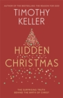 Hidden Christmas : The Surprising Truth behind the Birth of Christ