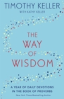 The Way of Wisdom : A Year of Daily Devotions in the Book of Proverbs (US title: God's Wisdom for Navigating Life)