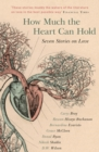 How Much the Heart Can Hold: the perfect alternative Valentine's gift : Seven Stories on Love