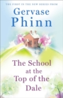 The School at the Top of the Dale : The perfect read for mothers this Mother's Day