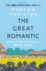 The Great Romantic : Cricket and  the golden age of Neville Cardus - Book
