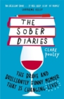 The Sober Diaries : How one woman stopped drinking and started living - Book