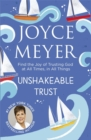Unshakeable Trust : Find the Joy of Trusting God at All Times, in All Things