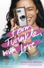 From Twinkle, With Love : The funny heartwarming romcom from the bestselling author of When Dimple Met Rishi