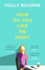 How Do You Like Me Now? - Book