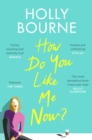 How Do You Like Me Now? : the book everyone's talking about