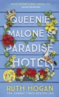 Queenie Malone's Paradise Hotel : The new novel from the author of The Keeper of Lost Things