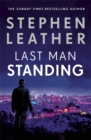 Last Man Standing : The explosive thriller from bestselling author of the Dan 'Spider' Shepherd series - Book