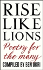 Rise Like Lions : Poetry for the Many