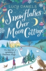 Snowflakes over Moon Cottage : a Christmas love story set in the Yorkshire Dales - Book