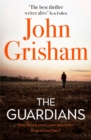 The Guardians : The explosive new thriller from international bestseller John Grisham