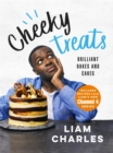 Liam Charles Cheeky Treats : 70 Brilliant Bakes and Cakes - by the breakout GBBO star - Book