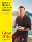 Gino's Italian Adriatic Escape : A taste of Italy from Veneto to Puglia - Book