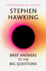 Brief Answers to the Big Questions : the final book from Stephen Hawking - eBook