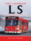 The London LS : The Leyland National Bus In London Service