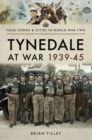 Tynedale at War 1939-1945