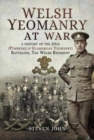 Welsh Yeomanry at War : A History of the 24th (Pembroke and Glamorgan) Battalion the Welsh Regiment