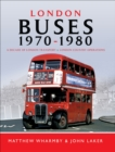 London Buses 1970-1980 : A Decade of London Transport and London Country Operations