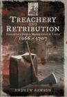 Treachery and Retribution : England's Dukes, Marquesses and Earls: 1066 - 1707