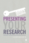 Presenting Your Research : Conferences, Symposiums, Poster Presentations and Beyond