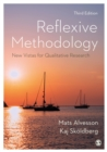 Reflexive Methodology : New Vistas for Qualitative Research