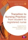 Transition to Nursing Practice : From Student to Registered Nurse