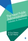 The Next Public Administration : Debates and Dilemmas