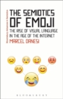 The Semiotics of Emoji : The Rise of Visual Language in the Age of the Internet