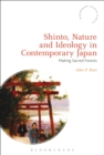 Shinto, Nature and Ideology in Contemporary Japan : Making Sacred Forests