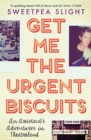 Get Me the Urgent Biscuits : An Assistant's Adventures in Theatreland - Book