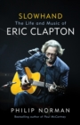 Slowhand : The Life and Music of Eric Clapton