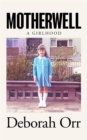 Motherwell : A Girlhood