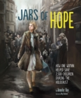 Jars of Hope : How One Woman Helped Save 2,500 Children During the Holocaust